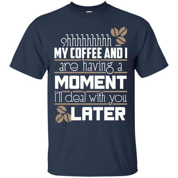 My Coffee _ I Are Having A Moment, Apparel, CustomCat, Viper Coffee