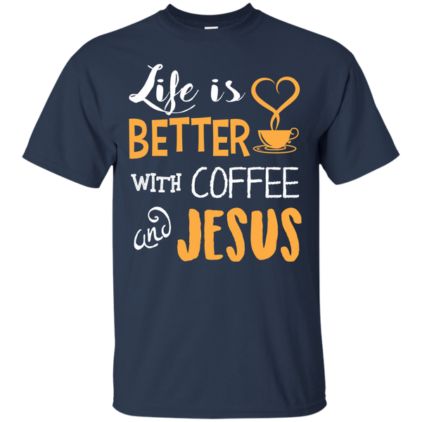 Life Is Better With Coffee And Jesus, Apparel, CustomCat, Viper Coffee