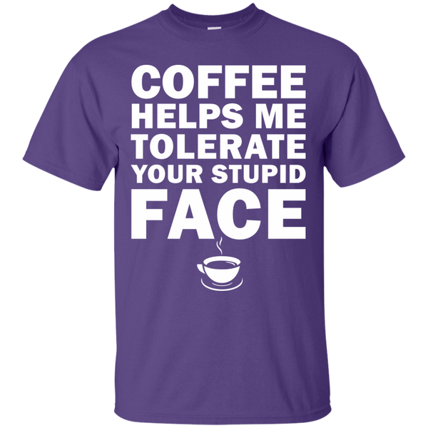 Coffee Helps Me Tolerate Your Stupid Face, Apparel, CustomCat, Viper Coffee