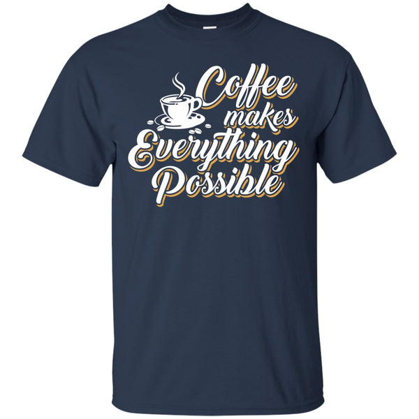 Coffee Makes Everything Possible!, Apparel, CustomCat, Viper Coffee