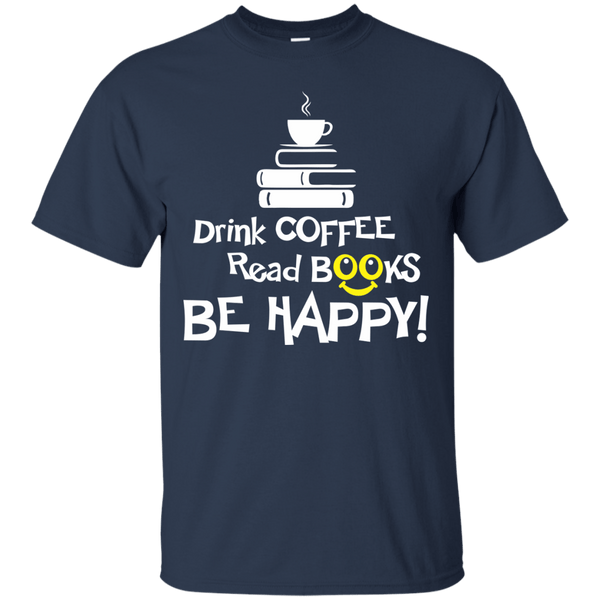 Drink Coffee, Read Books, Be Happy!, Apparel, CustomCat, Viper Coffee