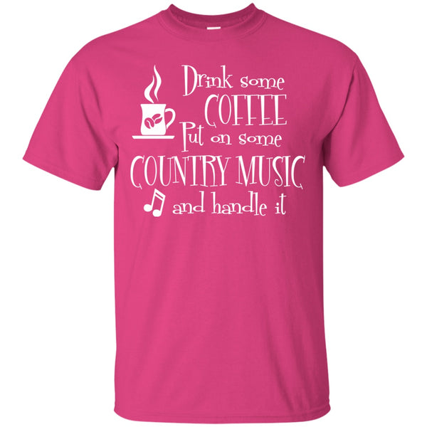 Drink Some Coffee, Put On Country Music & Handle It, Apparel, CustomCat, Viper Coffee