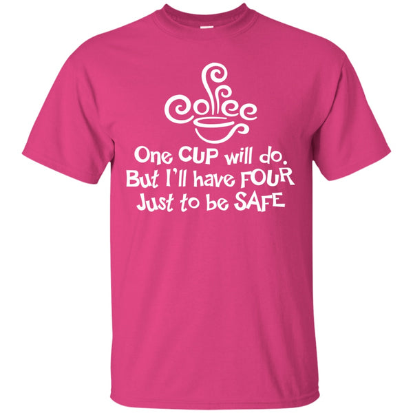 Four Cups Just To Be Safe, Apparel, CustomCat, Viper Coffee
