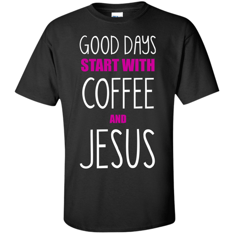 Apparel - Good Days Start With Coffee & Jesus