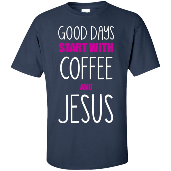Good Days Start With Coffee & Jesus, Apparel, CustomCat, Viper Coffee