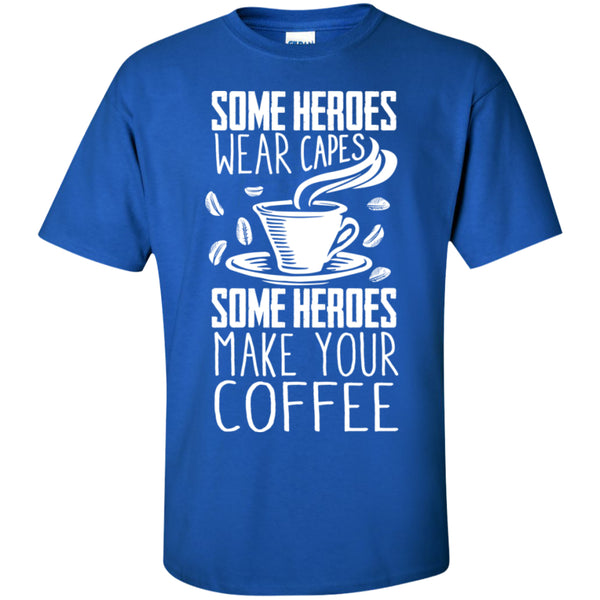 Apparel - Heroes Make Me Coffee!