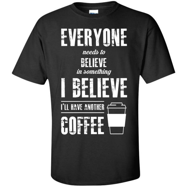 Apparel - I Believe I'll Have Another Coffee