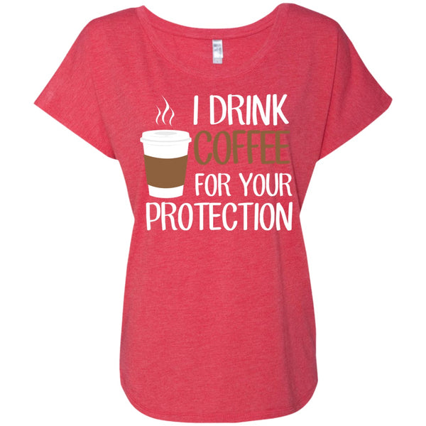 Apparel - I Drink Coffee For Your Protection