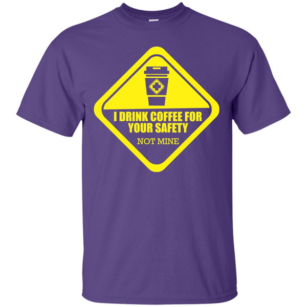 I Drink Coffee For Your Safety, Apparel, CustomCat, Viper Coffee