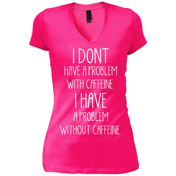 Apparel - I Have A Problem Without Caffeine