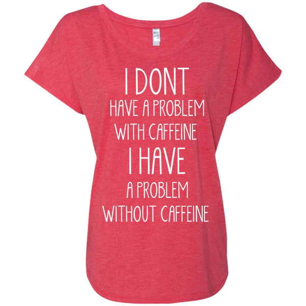 I Have A Problem Without Caffeine, Apparel, CustomCat, Viper Coffee