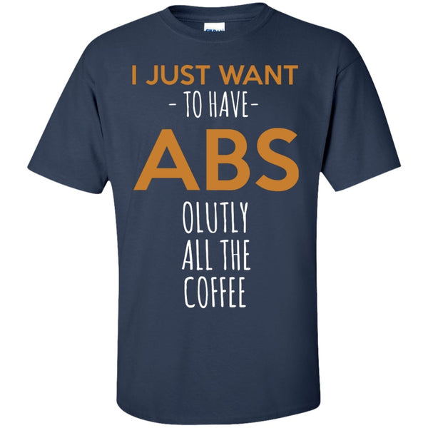 I Just Want To Have Abs-olutly All The Coffee, Apparel, CustomCat, Viper Coffee