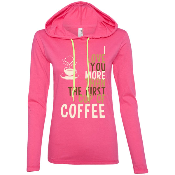 Apparel - I Love You More Than The First Cup Of Coffee