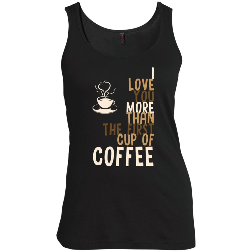 I Love You More Than The First Cup Of Coffee, Apparel, CustomCat, Viper Coffee