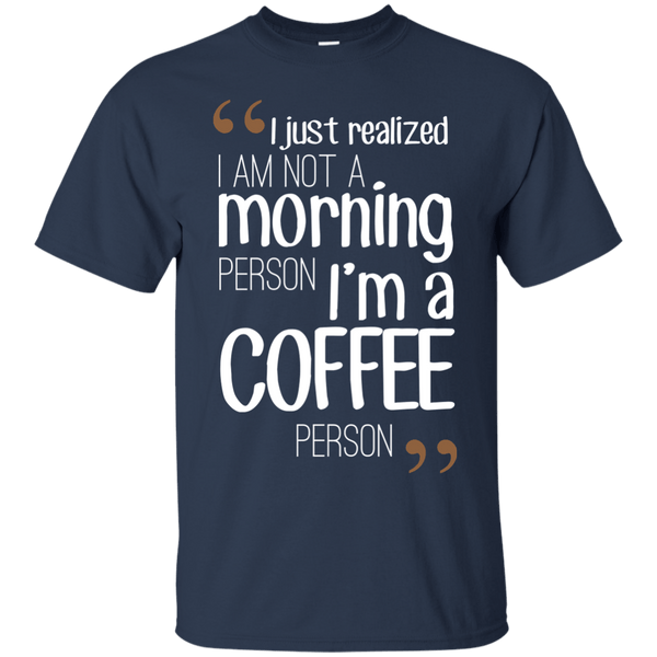Apparel - I'm Not A Morning Person... I'm A Coffee Person