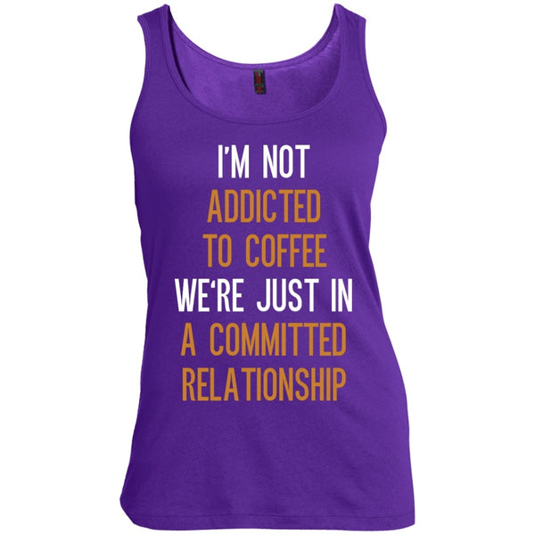 Apparel - I'm Not Addicted To Coffee We're Just In A Committed Relationship