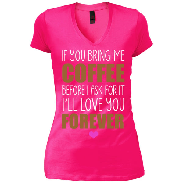 If You Bring Me Coffee Before I Ask, I'll Love You Forever, Apparel, CustomCat, Viper Coffee