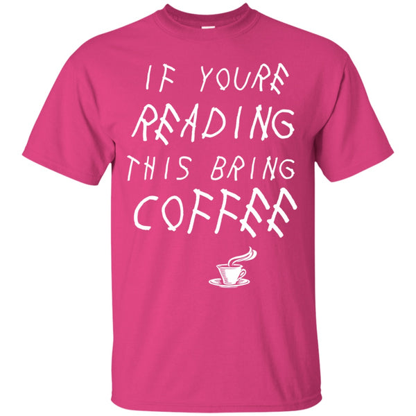 If Your Reading This Bring Coffee, Apparel, CustomCat, Viper Coffee