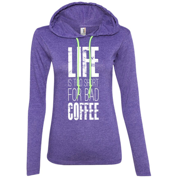 Apparel - Life Is Too Short For Bad Coffee