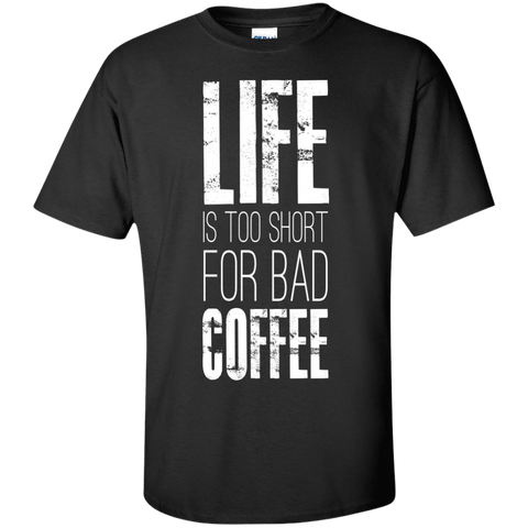 Life Is Too Short For Bad Coffee, Apparel, CustomCat, Viper Coffee