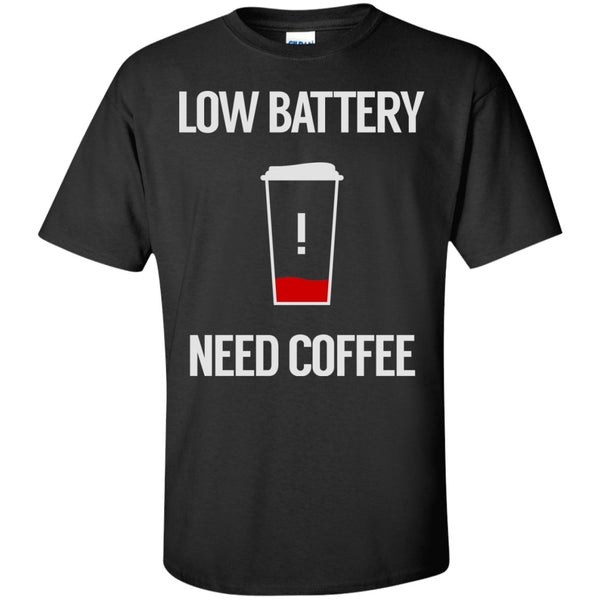 Apparel - Low Battery Need Coffee