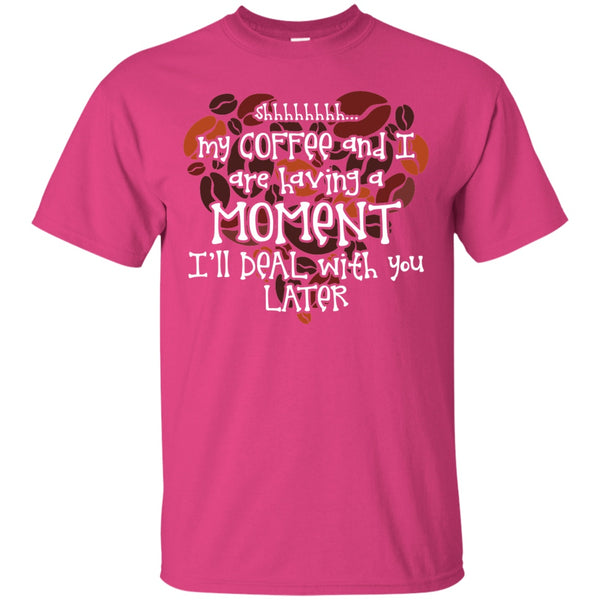 My Coffee & I Are Having A Moment, Apparel, CustomCat, Viper Coffee