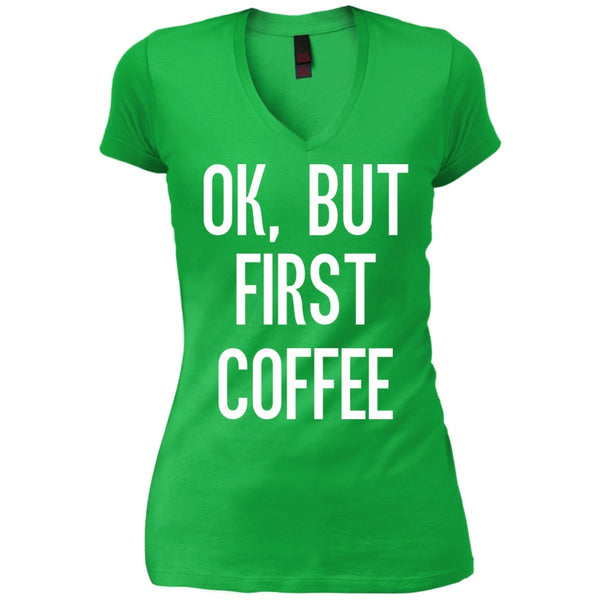 Apparel - Ok, But First Coffee