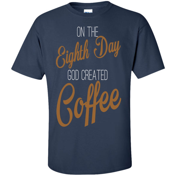 On The Eighth Day God Created Coffee, Apparel, CustomCat, Viper Coffee