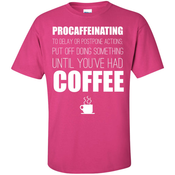 Procaffeinating Shirt, Apparel, CustomCat, Viper Coffee