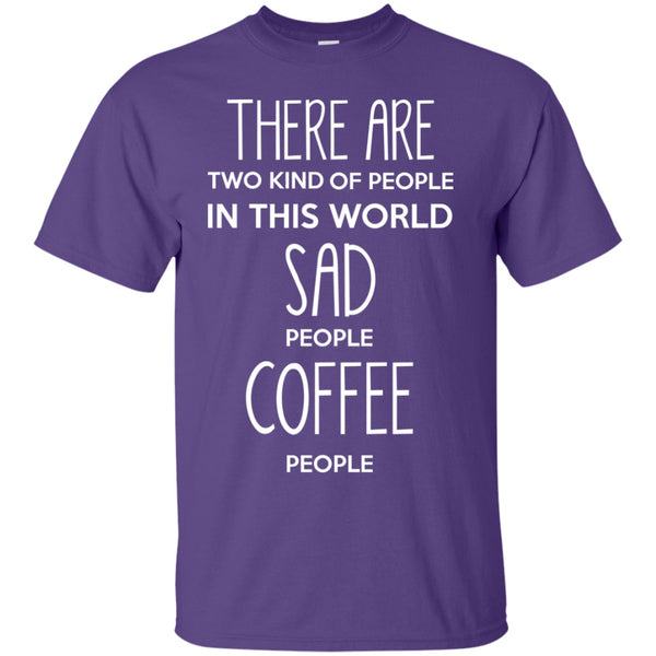 There's Sad People & Then There's Coffee People, Apparel, CustomCat, Viper Coffee