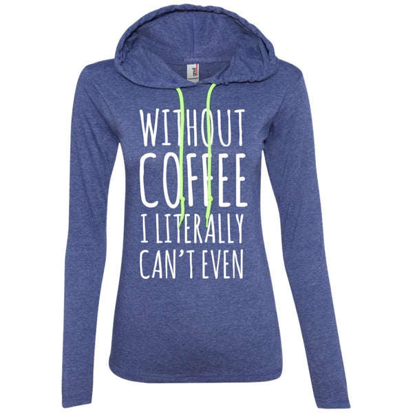 Apparel - Without Coffee I Literally Can't Even