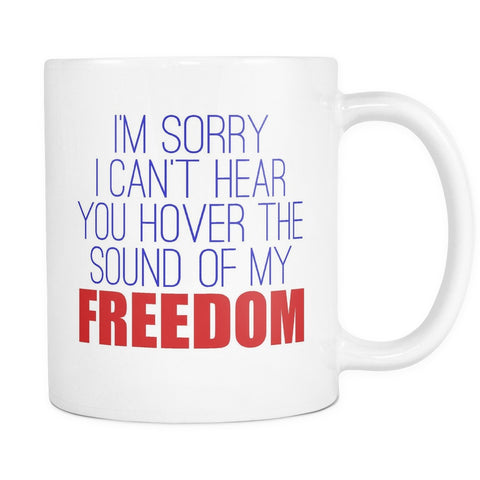 Can't Hear You Over The Sound Of My Freedom!, Drinkware, teelaunch, Viper Coffee