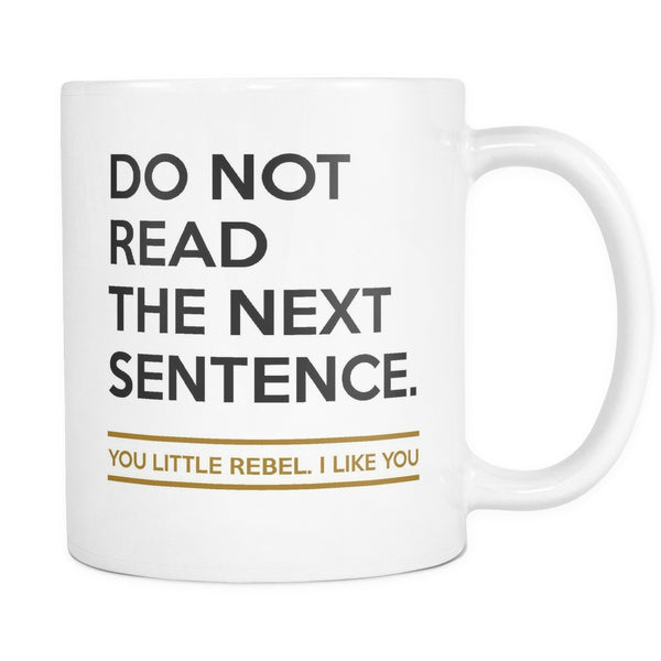 Do Not Read The Next Sentence, Drinkware, teelaunch, Viper Coffee