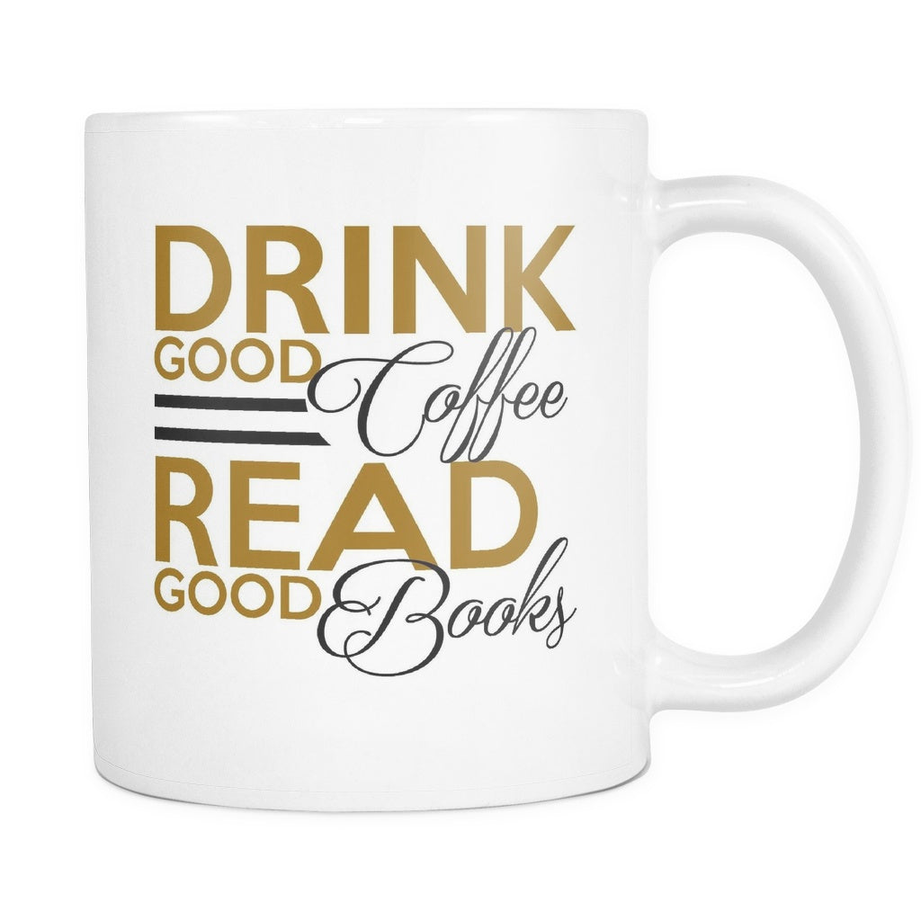 Drink Good Coffee Read Good Books