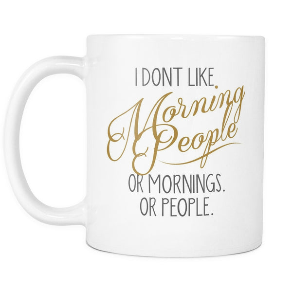 Drinkware - I Don't Like Mornings