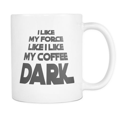 I Like My Force Like I Like My Coffee, Drinkware, teelaunch, Viper Coffee