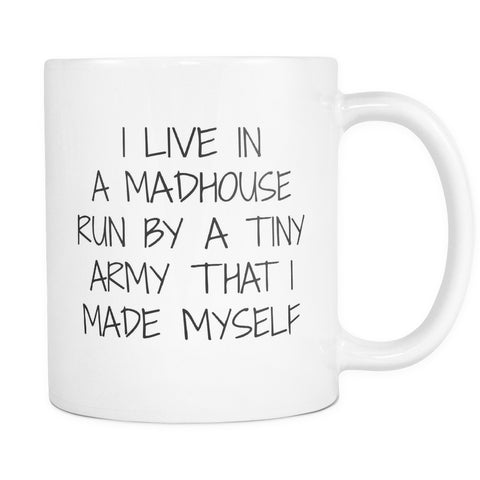 I Live In A Madhouse Run By A Tiny Army That I Made Myself, Drinkware, teelaunch, Viper Coffee