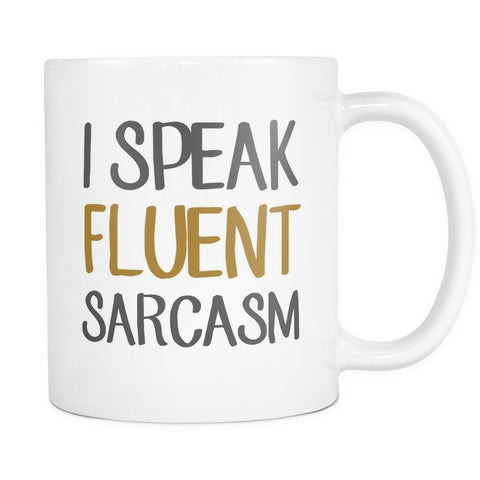 I Speak Fluent Sarcasm, Drinkware, teelaunch, Viper Coffee