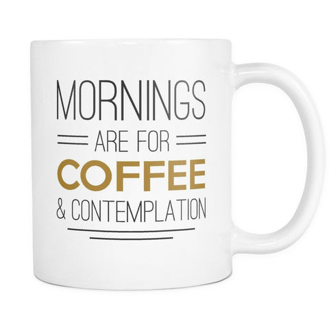 Mornings Are For Coffee Contemplation, Drinkware, teelaunch, Viper Coffee