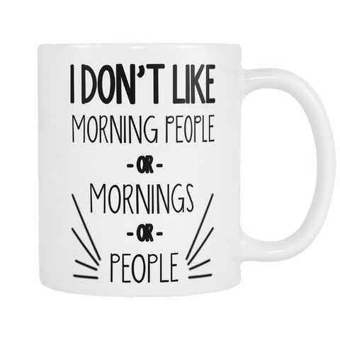 Drinkwear - I Don't Like Morning People - Coffee Mug