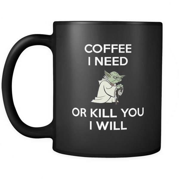Coffee I Need... Black Mug