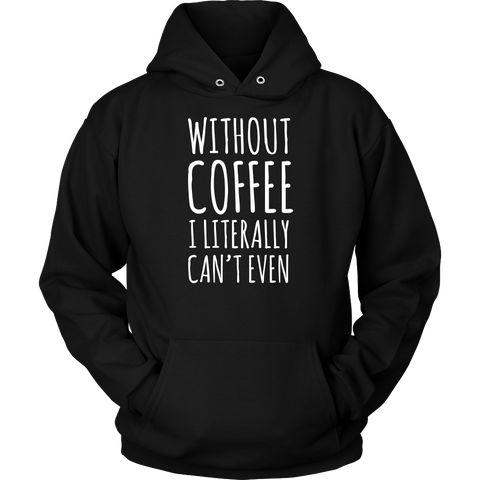 Without Coffee Sweatshirt, T-shirt, teelaunch, Viper Coffee
