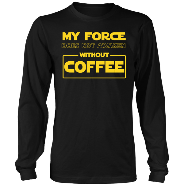 My Foce Does Not Awaken Without Coffee Sweatshirt, T-shirt, teelaunch, Viper Coffee