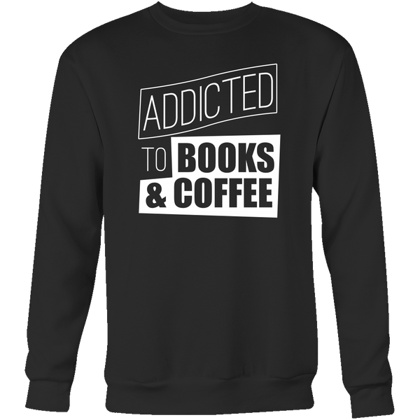 Addicted To Books & Coffee Sweatshirt, T-shirt, teelaunch, Viper Coffee