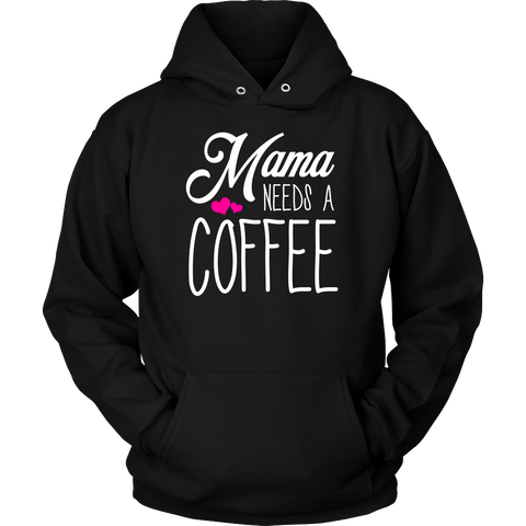 Mama Needs A Coffee Sweatshirt, T-shirt, teelaunch, Viper Coffee