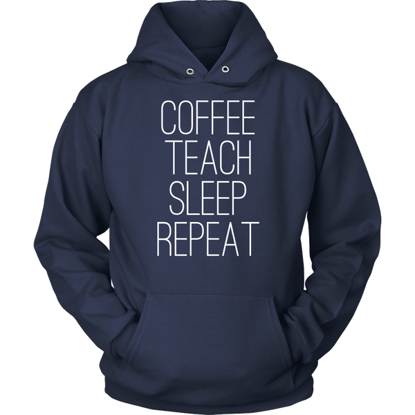 Coffee, Teach, Sleep, Repeat Sweatshirt, T-shirt, teelaunch, Viper Coffee