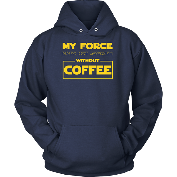 My Foce Does Not Awaken Without Coffee Sweatshirt