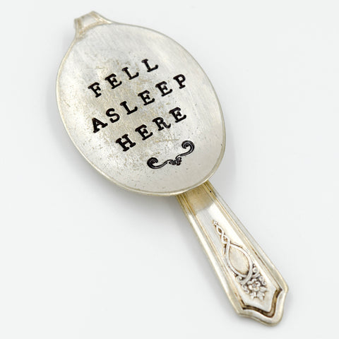 Hand Stamped Spoon Bookmark - Fell Asleep Here