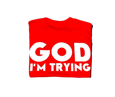 GOD I'm Trying T-Shirt
