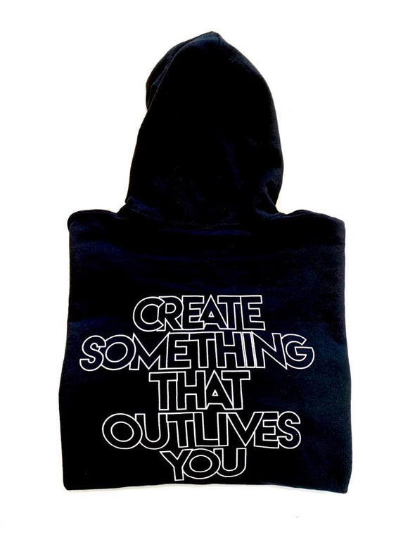 Create Something That outlives You Hoodie